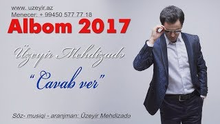 Uzeyir Mehdizade - Cavab Ver ( 2017 ALBOM )