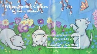 When Spring Comes Read Aloud