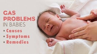 Gas Problems in Babies - Causes, Signs & Remedies