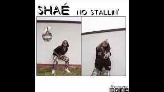 Shaé   No Stallin' [Prod. Thomas Crager]