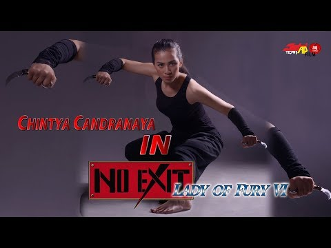 Chintya Candranaya Full Movie Lady of Fury VI : NO EXIT