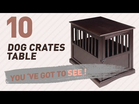 Dog Crates Table // Top 10 Most Popular