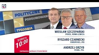 Presja UE – W. Szczepański, R. Czarnecki, A. Grzyb | Polityczne podsumowanie tygodnia 1/2