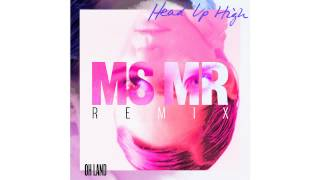 1 Head Up High MS MR Remix - Oh Land (Video)