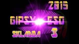 GIPSY ESO 2015 - SKLADBA 3