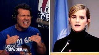 FAIL: Emma Watson Is A Dumb #SJW Feminist    Louder With Crowder