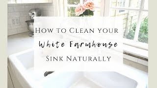 How To Clean A White Farmhouse Sink Naturally