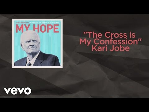 The Cross Is My Confession - Kari Jobe