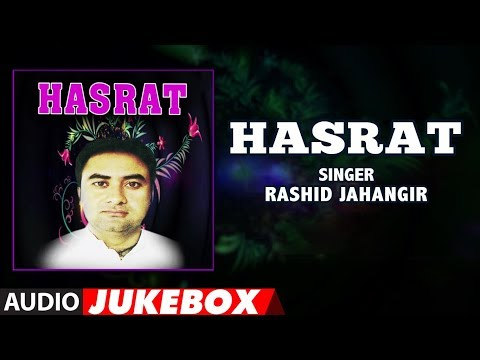 ► HASRAT ►Kashmiri : Audio Jukebox || RASHID JAHANGIR || T-Series Kashmiri Music