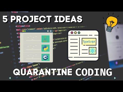 Quarantine Coding - 5 Programming Project Ideas