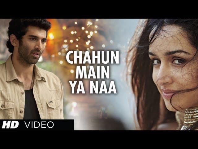 Chahun Main Ya Naa Aashiqui 2 Video Song Aditya Roy Kapur