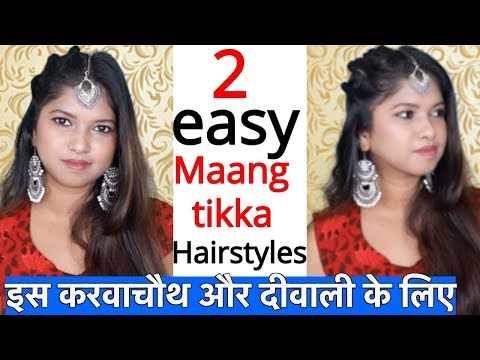 2 Easy Hairstyles For Karwa Chauth Diwali Hairstyle With Maang