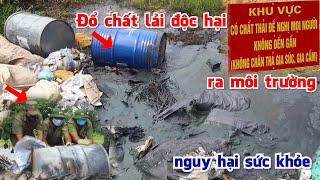 Đổ chất thải nguy hại ra môi trường gây nguy hại sức khỏe