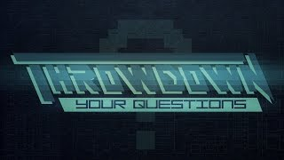 Throwdown Your Questions Ep. 102