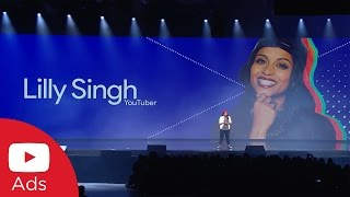 YouTube Brandcast 2016: Lilly Singh, Creator | YouTube Advertisers