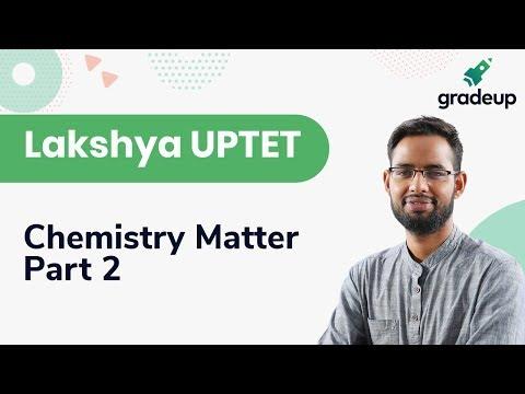 Chemistry Matter for UPTET | Science | Part 2 | Gradeup