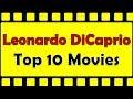 Leonardo DiCaprio Top 10 Movies | Leonardo DiCaprio Best Movies | Leonardo DiCaprio Hit Movies