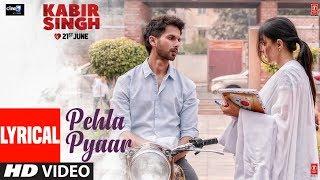 LYRICAL: Pehla Pyaar | Kabir Singh | Shahid Kapoor, Kiara Advani | Armaan Malik | Vishal Mishra