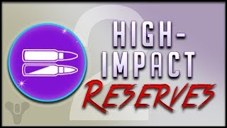 Destiny 2 in Depth - High Impact Reserves (Copy and Paste)