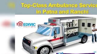 Take Authentic Emergency Ambulance Service in Patna by Medivic