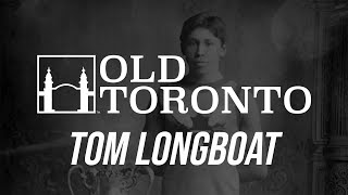 The History of Tom Longboat