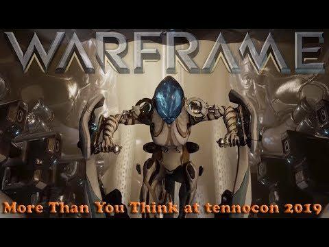 Warframe - More Than You Think at Tennocon 2019