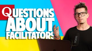 Your top questions about facilitators answered - a quick Quora search