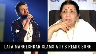 Chalte Chalte : Lata Mangeshkar slams Atif Aslam's version of this classic song.