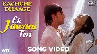 Kachche Dhaage: Ek Jawani Teri hd Song | Saif Ali Khan
