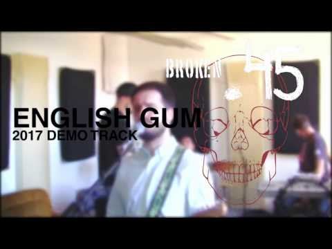 Broken.45 - Broken.45 - English Gum (Demo Track)