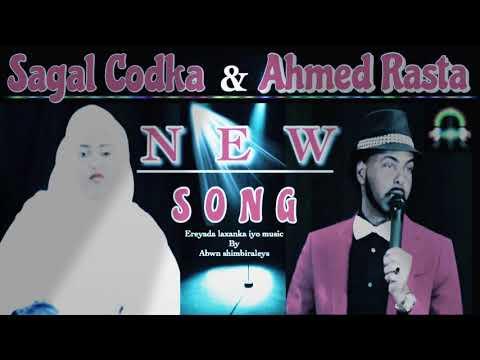 Ahmed Rasta iyo Sagal Codka
