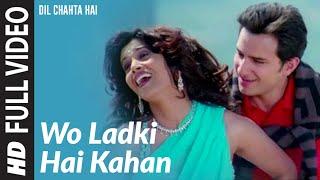 Full Video: Wo Ladki Hai Kahan | Dil Chahta Hai | Saif Ali