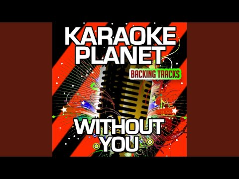 Without You (Karaoke Version With Background Vocals) (Originally Performed By Elaine Paige)