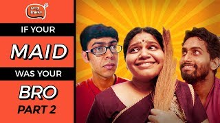 If Your Bai Was Your Bro (Part 2)   Ft. Trupti Khamkar   Being Indian