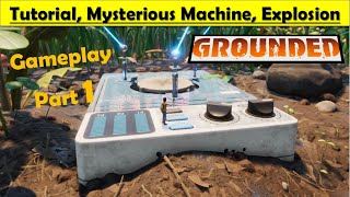 Grounded - The Mysterious Machine - Explosion - Gameplay Part 1