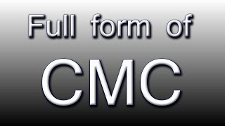 Full form of CMC