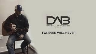 David Allen Buckner Forever Will Never