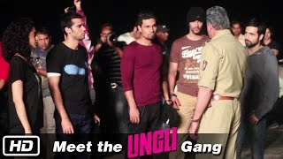 Meet the Ungli Gang - Behind The Scenes - Ungli