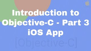 Introduction to Objective-C - Part 3