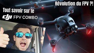 DJI FPV Combo : ce qu'on sait sur cette petite révolution !