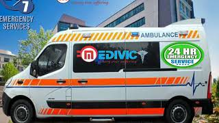 Hassle-Free ICU Ambulance Service in Patna by Medivic