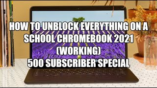 How to Unblock Everything on School Chromebook 2021