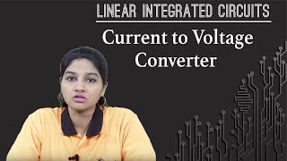 Current to Voltage Converter - Linear Applications of Op-Amp - Linear Integrated Circuits