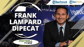 FOOTBALL TIME: Fakta di Balik Pemecatan Frank Lampard, Diajak Sarapan Bos Chelsea Lalu Dipecat