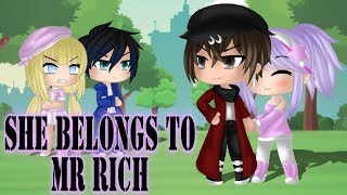 She Belongs to Mr Rich ||Mini Movie|| (GachaLife) {Original}