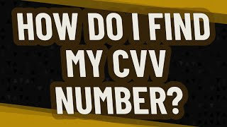 How do I find my CVV number?