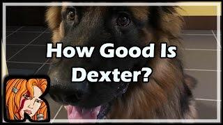 How Good Is Dexter?