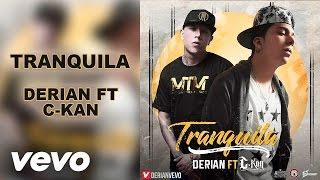 Derian - C-Kan - Tranquila - Descargar MP3 / Audio Oficial / 2016