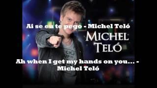 Michel Teló - Ai Se Eu Te Pego - Portuguese - English Lyrics (OFFICIAL VIDEO)