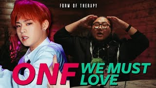 "Producer Reacts to ONF ""We Must Love"" MV"